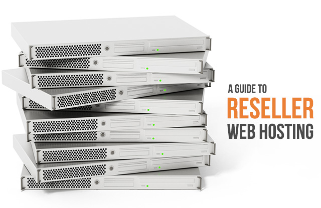A Guide to the best reseller web hosting